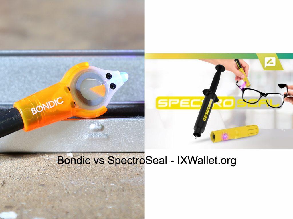 Bondic vs SpectroSeal - Complete Guide