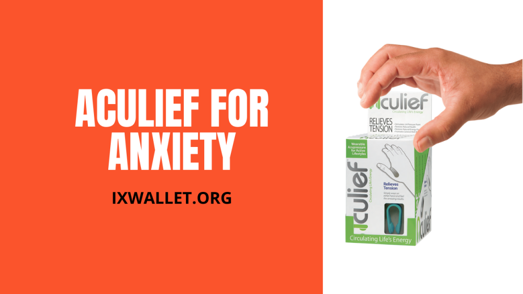 Aculief For Anxiety - Complete Guide