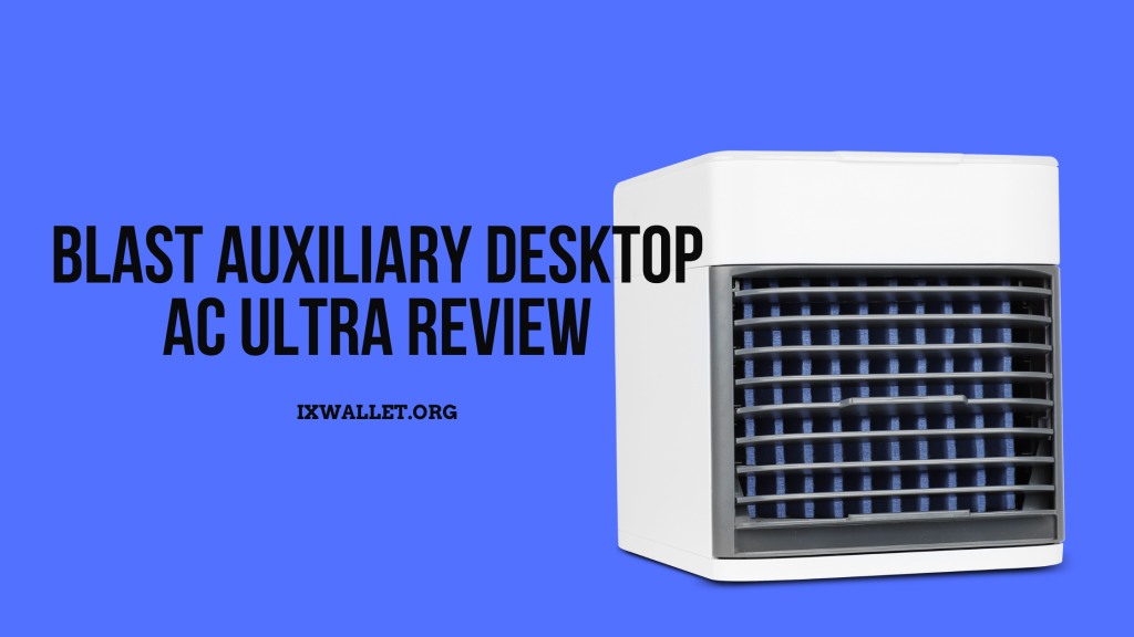 An image with Blast Auxiliary Desktop AC ultra review at IXWallet.org