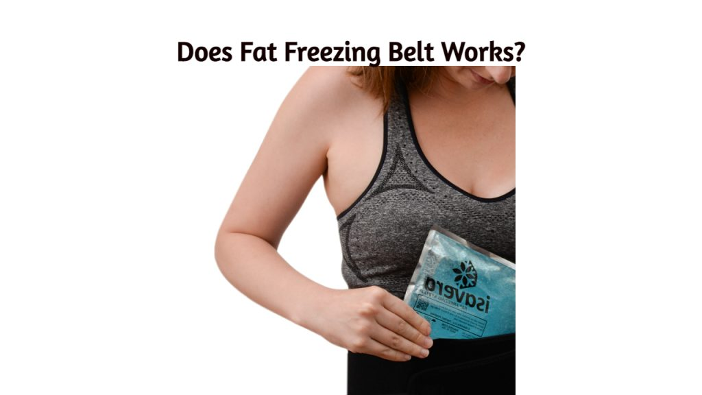 Does Fat Freezing Belt work?